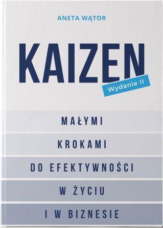Kaizen w życiu i biznesie Aneta Wątor